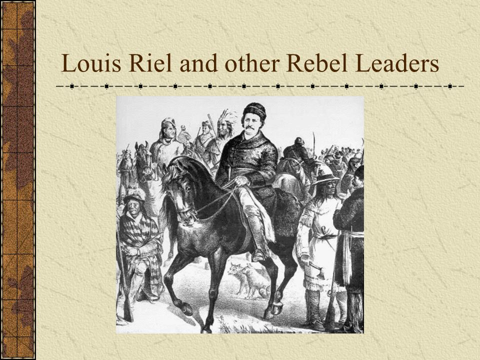 Louis Riel and other Rebel Leaders