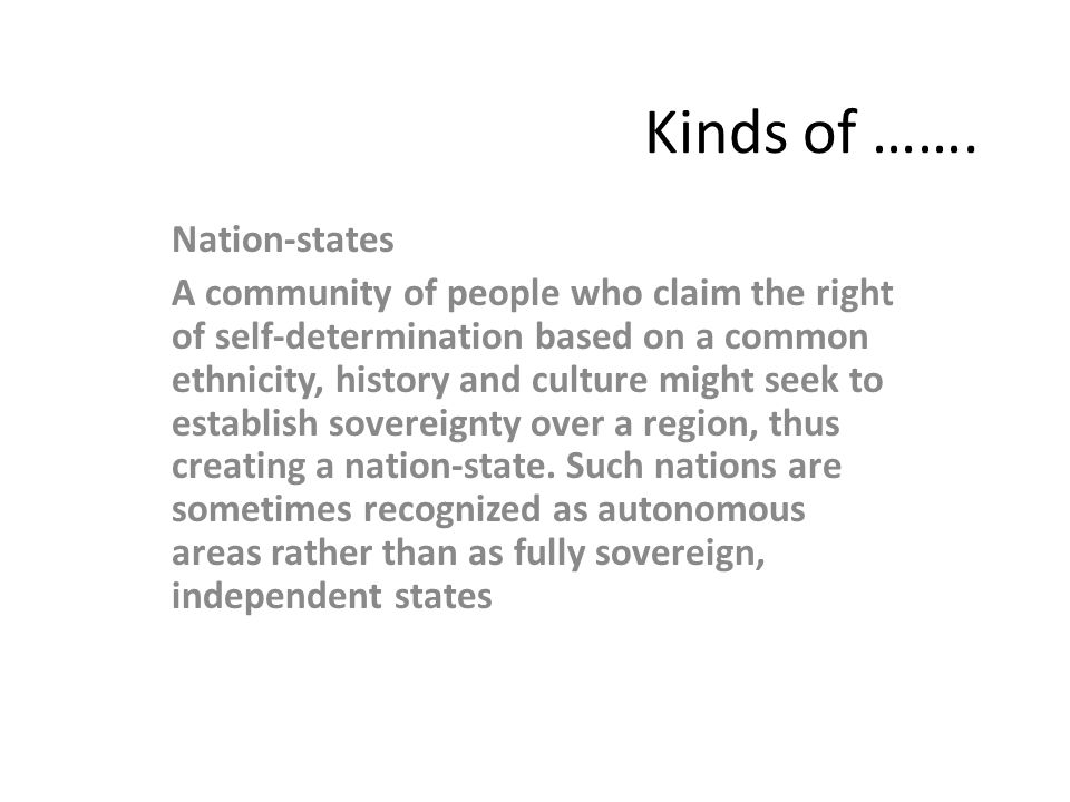 Kinds of ……. Nation-states