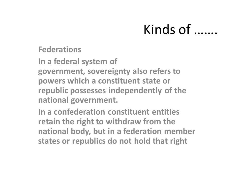 Kinds of ……. Federations