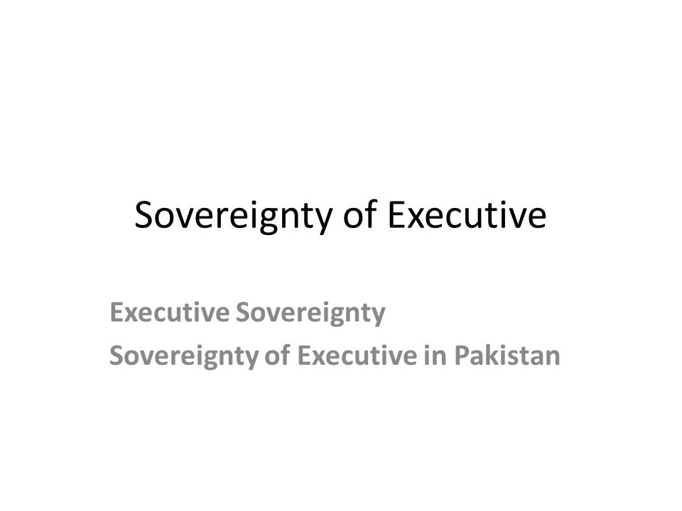 Sovereignty of Executive
