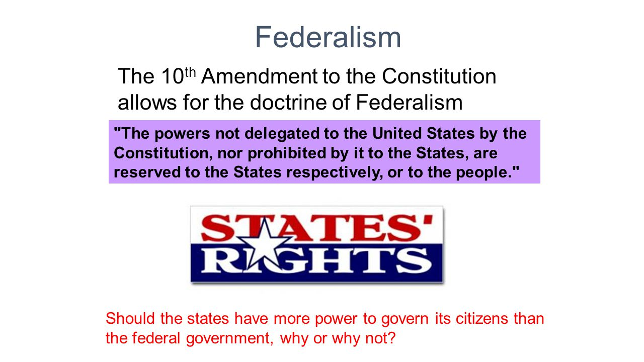 Federalism The 10th Amendment to the Constitution