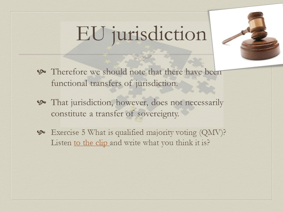 EU jurisdiction Therefore we should note that there have been functional transfers of jurisdiction.