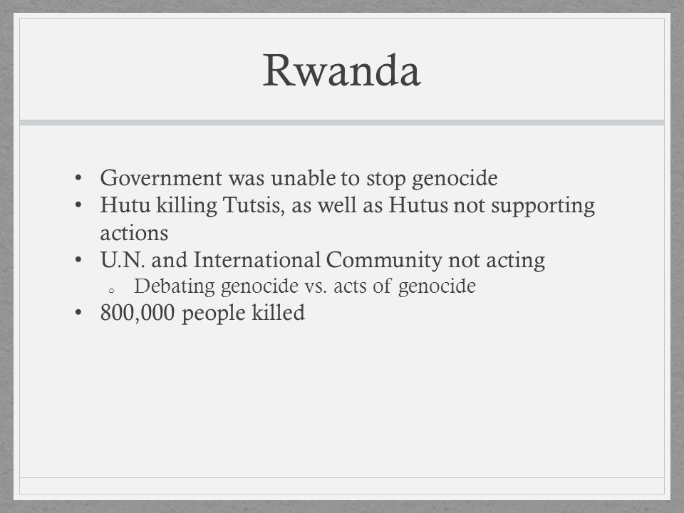 Rwanda Government was unable to stop genocide