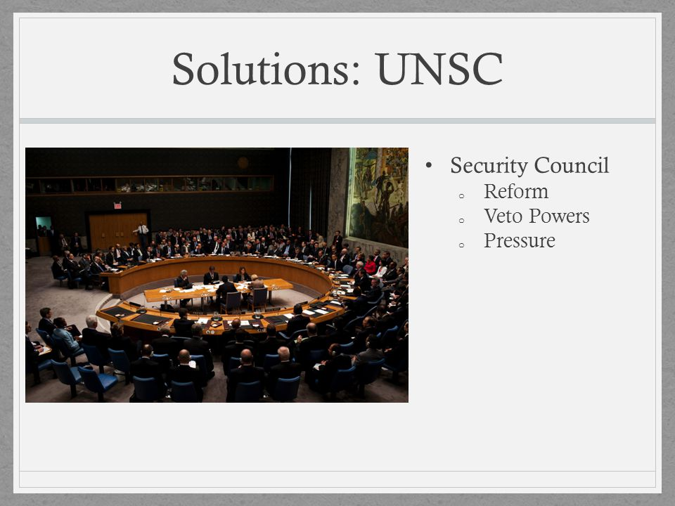 Solutions: UNSC Security Council Reform Veto Powers Pressure