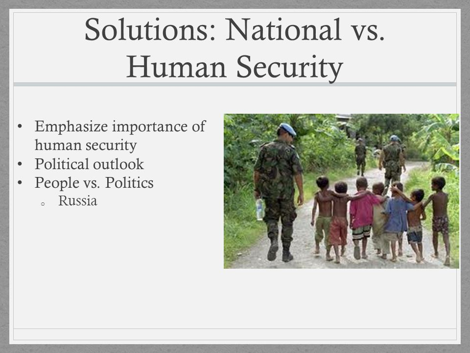 Solutions: National vs. Human Security