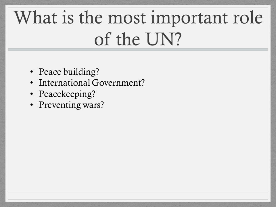 What is the most important role of the UN