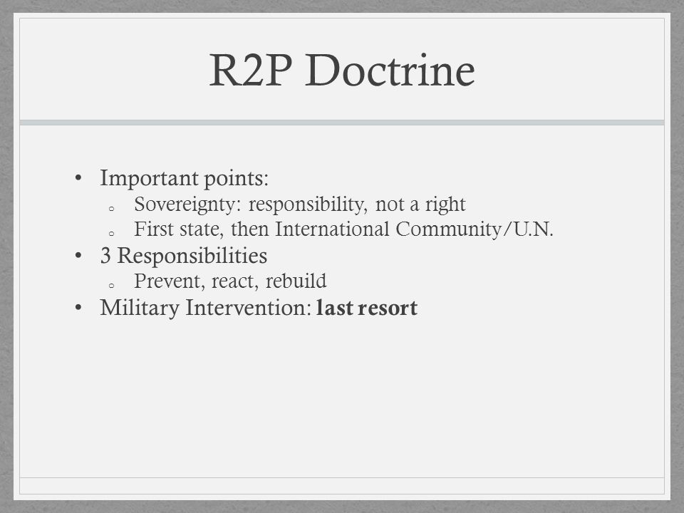 R2P Doctrine Important points: 3 Responsibilities
