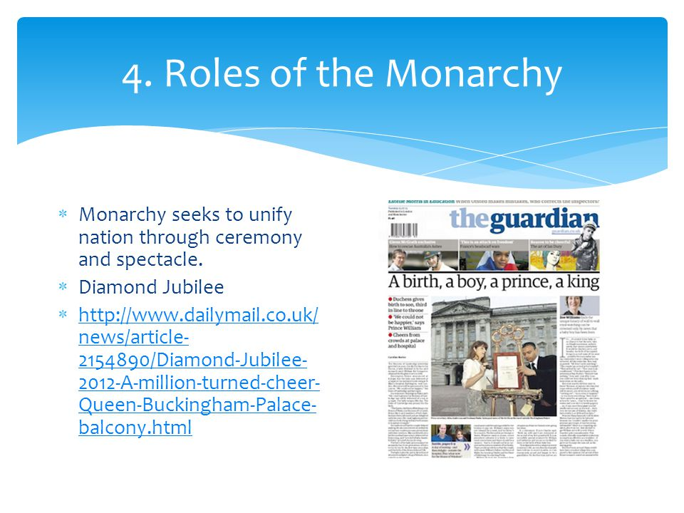 4. Roles of the Monarchy Monarchy seeks to unify nation through ceremony and spectacle. Diamond Jubilee.