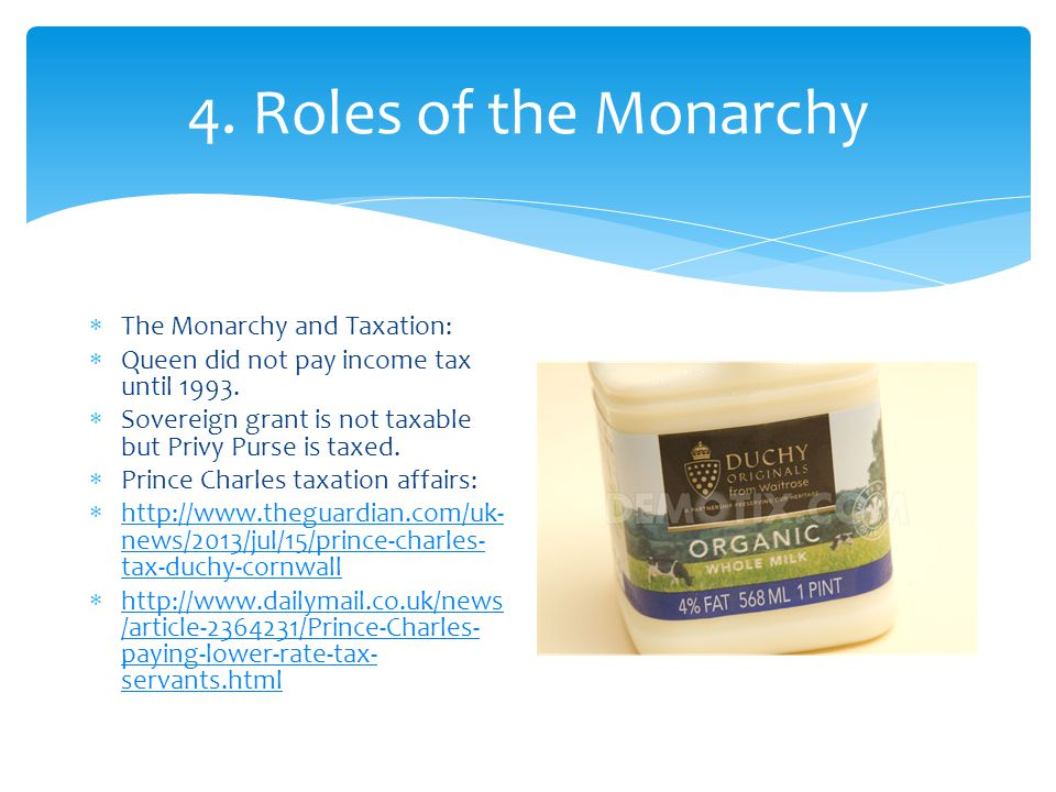 4. Roles of the Monarchy The Monarchy and Taxation: