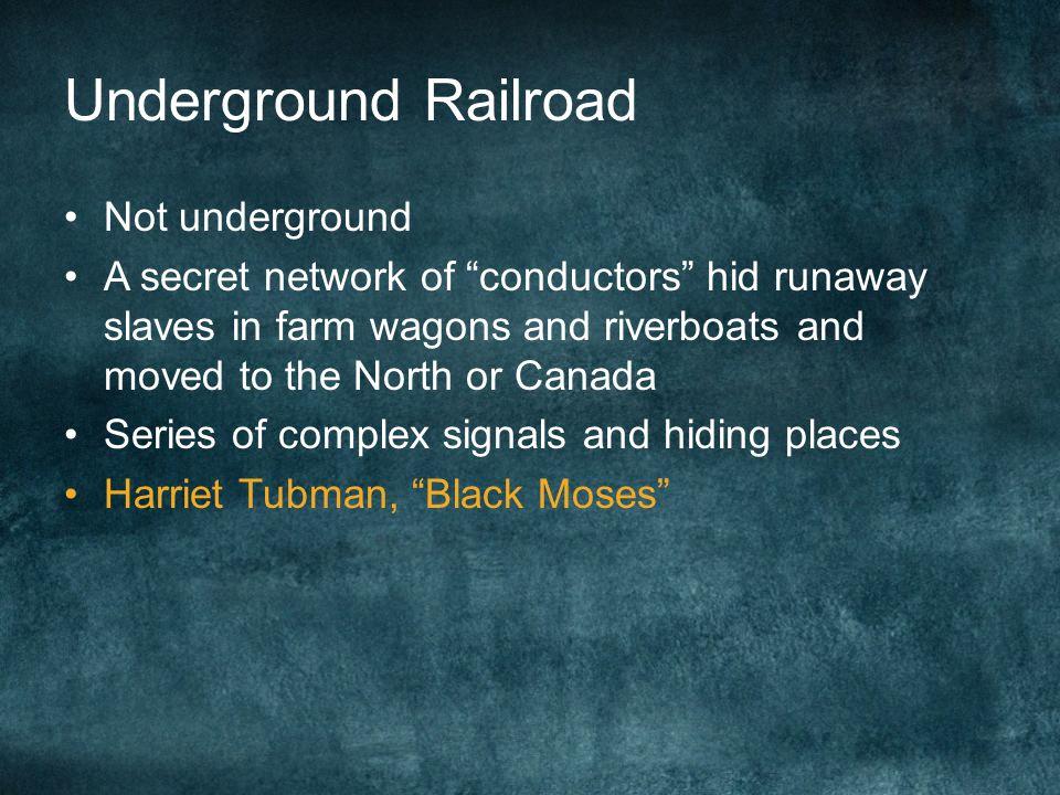 Underground Railroad Not underground