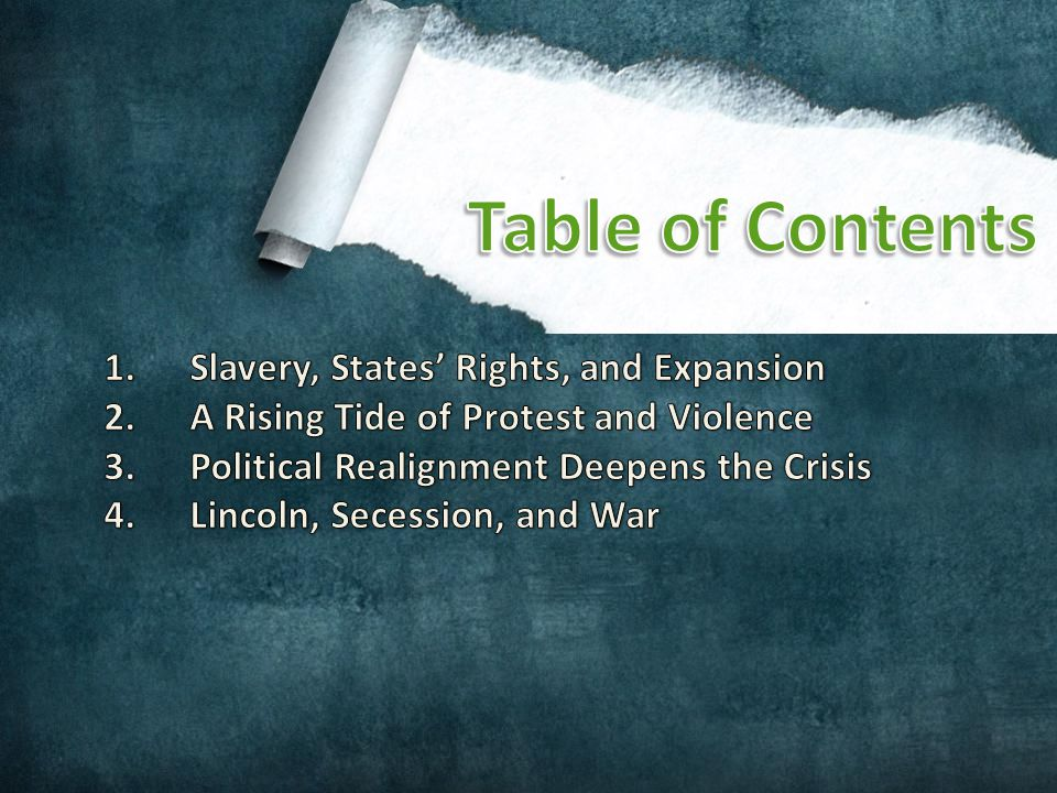 Table of Contents Slavery, States' Rights, and Expansion