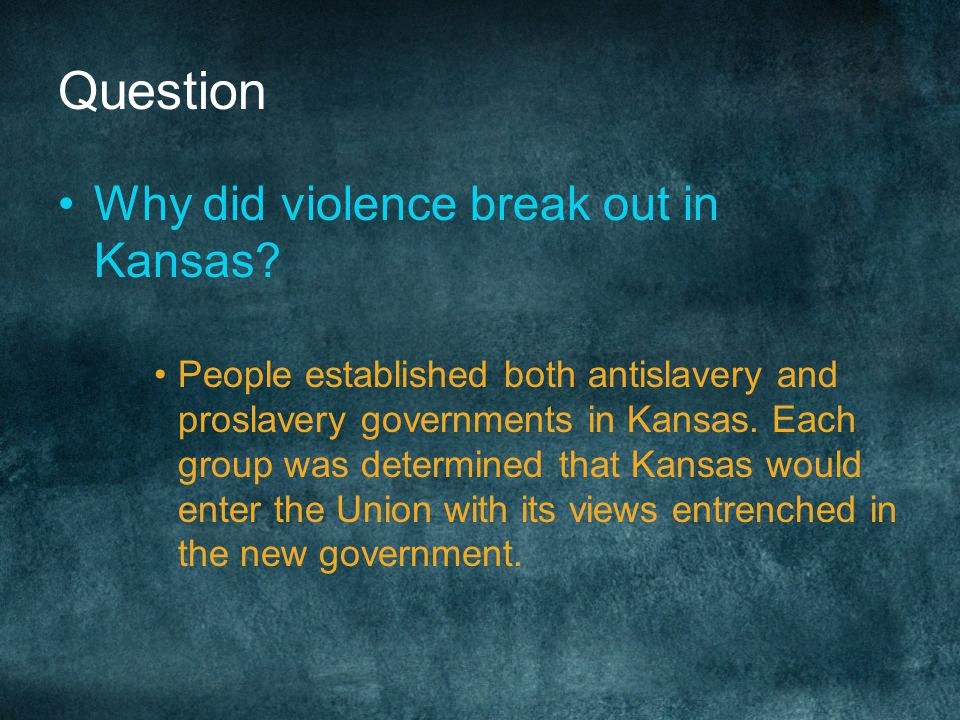 Question Why did violence break out in Kansas
