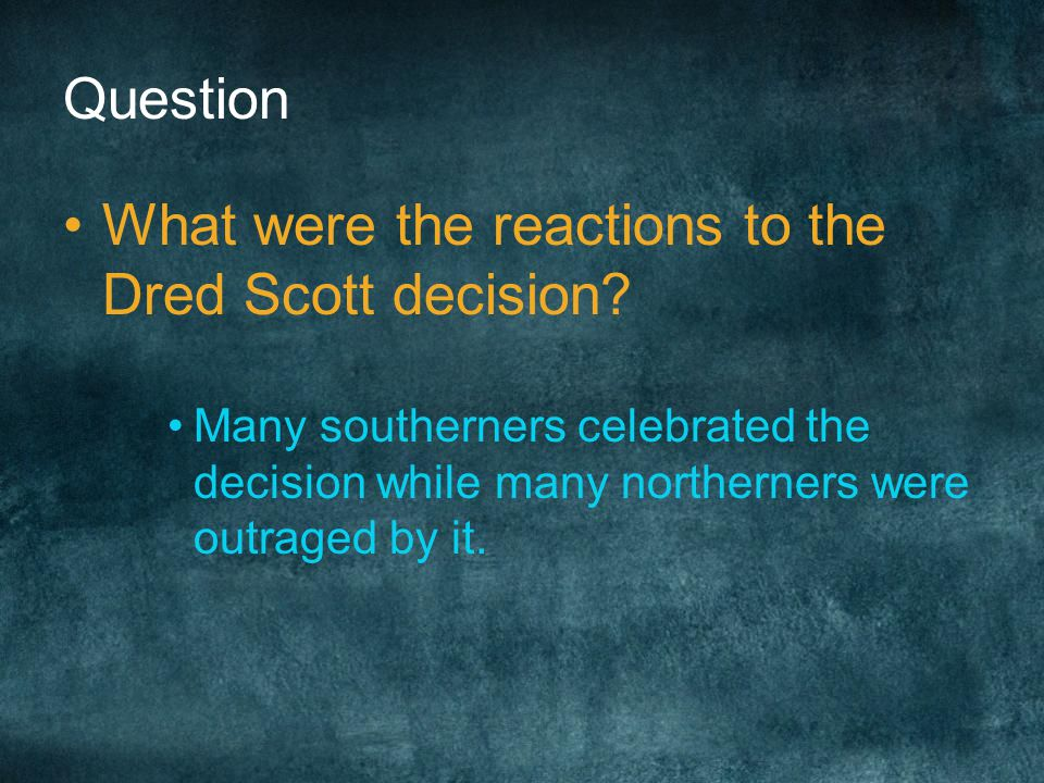 What were the reactions to the Dred Scott decision