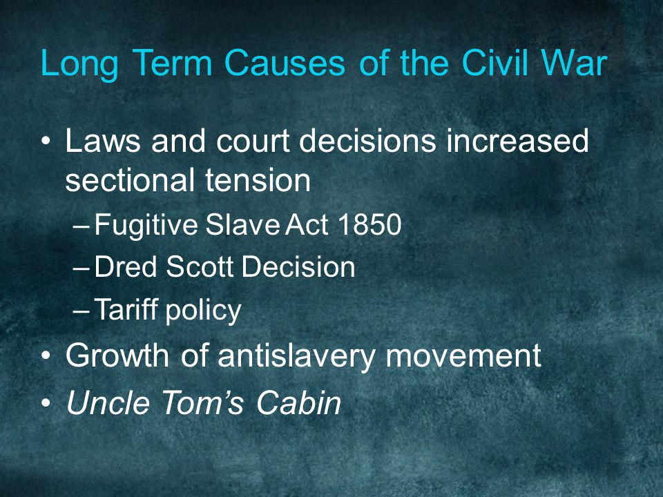 Long Term Causes of the Civil War