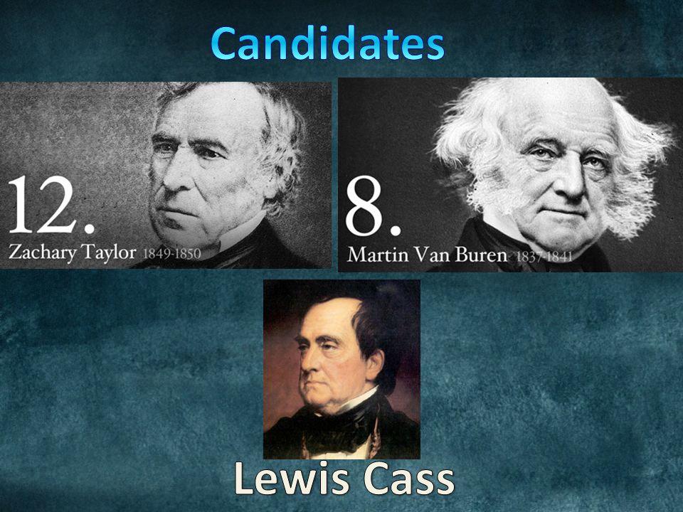 Candidates Lewis Cass