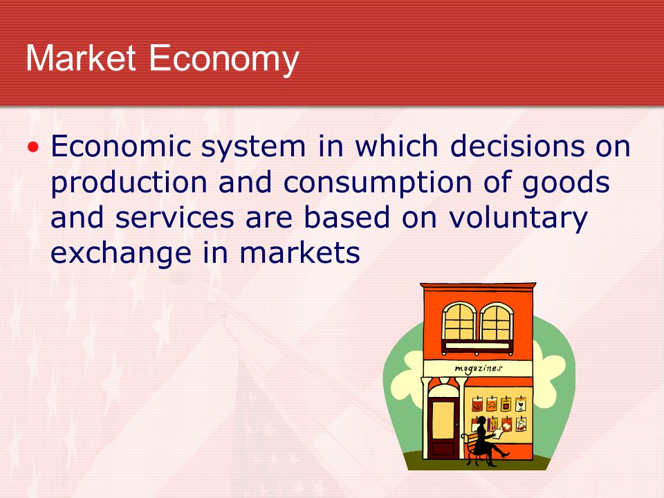 Market Economy Economic system in which decisions on production and consumption of goods and services are based on voluntary exchange in markets.