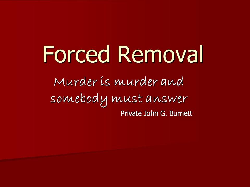 Murder is murder and somebody must answer Private John G. Burnett