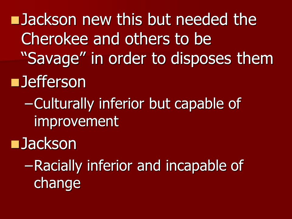 Jackson new this but needed the Cherokee and others to be Savage in order to disposes them