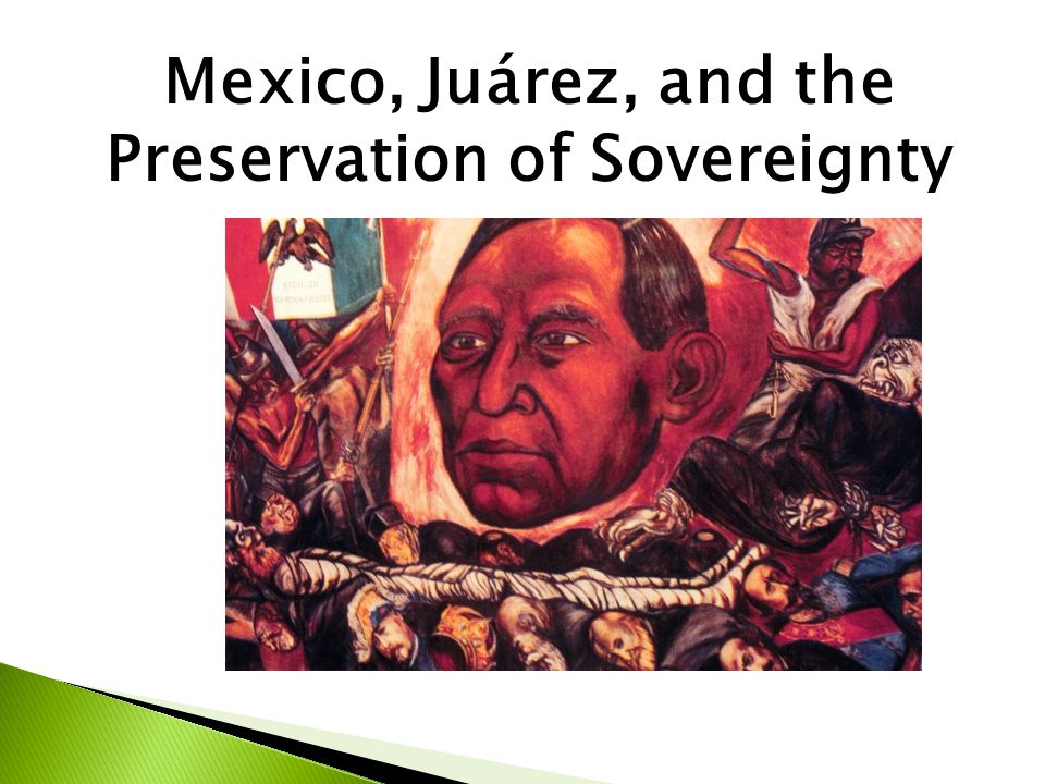 Mexico, Juárez, and the Preservation of Sovereignty
