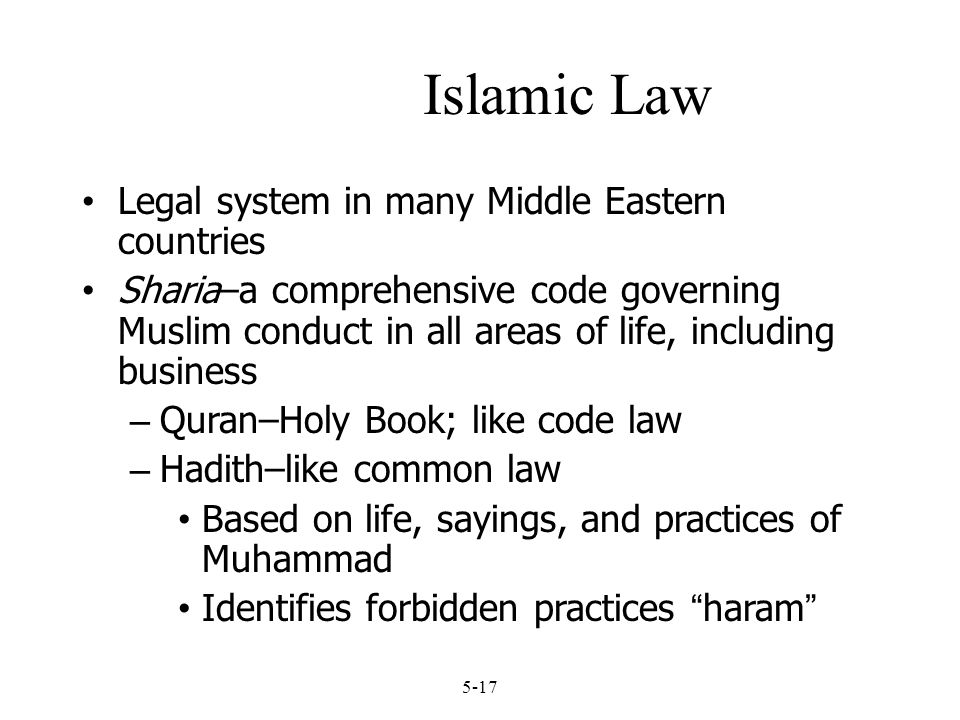 Islamic Law Legal system in many Middle Eastern countries