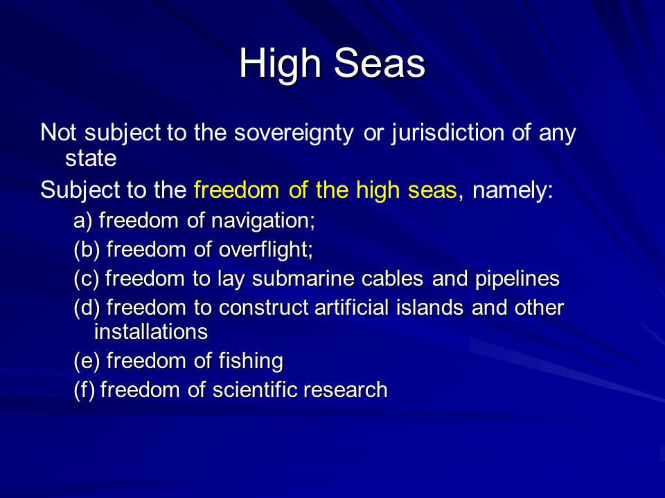 High Seas Not subject to the sovereignty or jurisdiction of any state