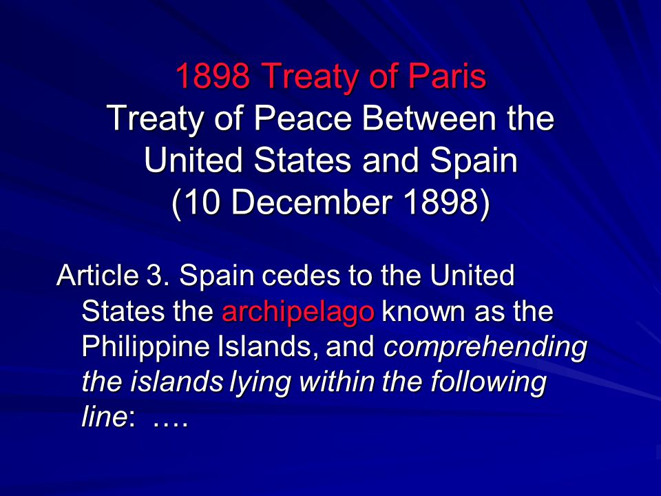 1898 Treaty of Paris Treaty of Peace Between the United States and Spain (10 December 1898)