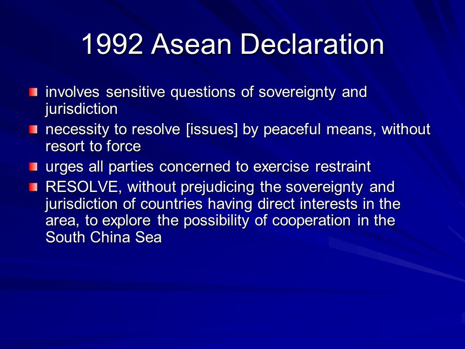 1992 Asean Declaration involves sensitive questions of sovereignty and jurisdiction.
