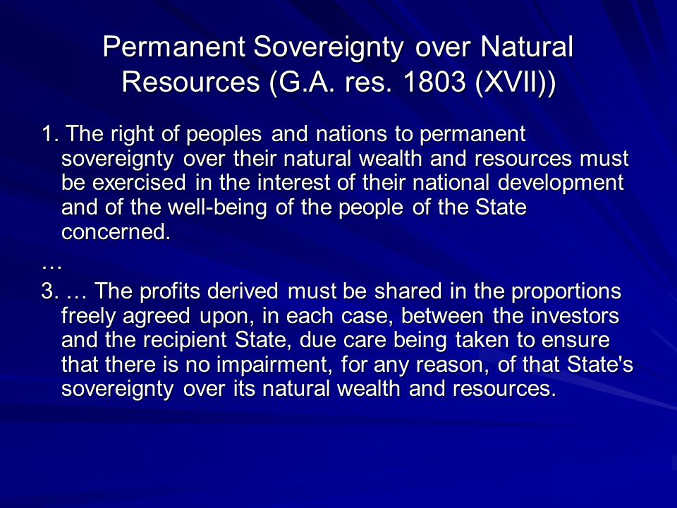 Permanent Sovereignty over Natural Resources (G.A. res. 1803 (XVII))