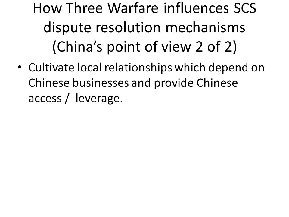 How Three Warfare influences SCS dispute resolution mechanisms (China's point of view 2 of 2)