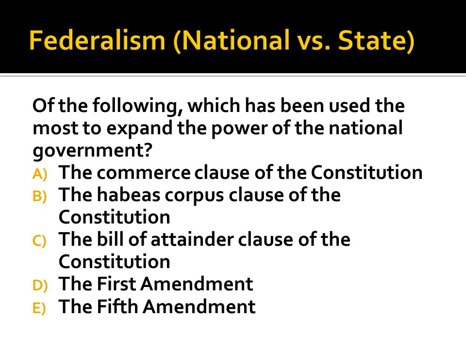 Federalism (National vs. State)