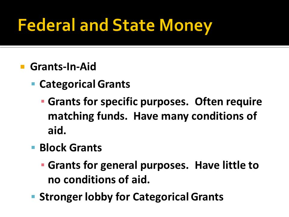 Federal and State Money