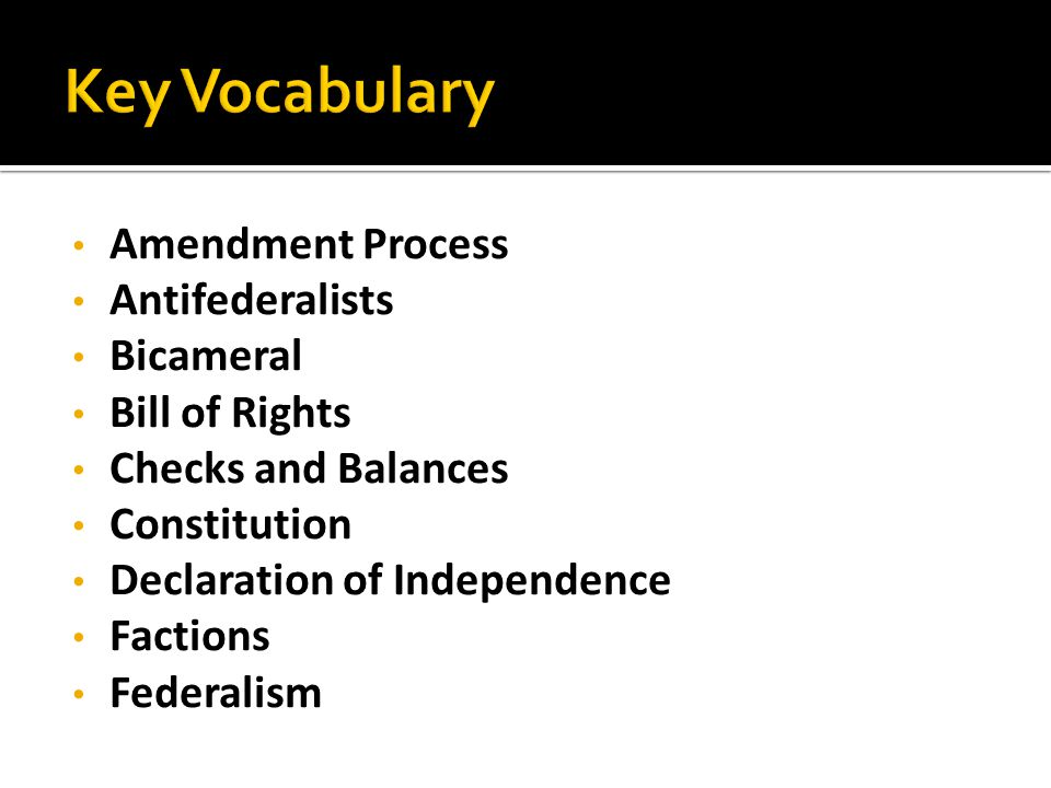 Key Vocabulary Amendment Process Antifederalists Bicameral