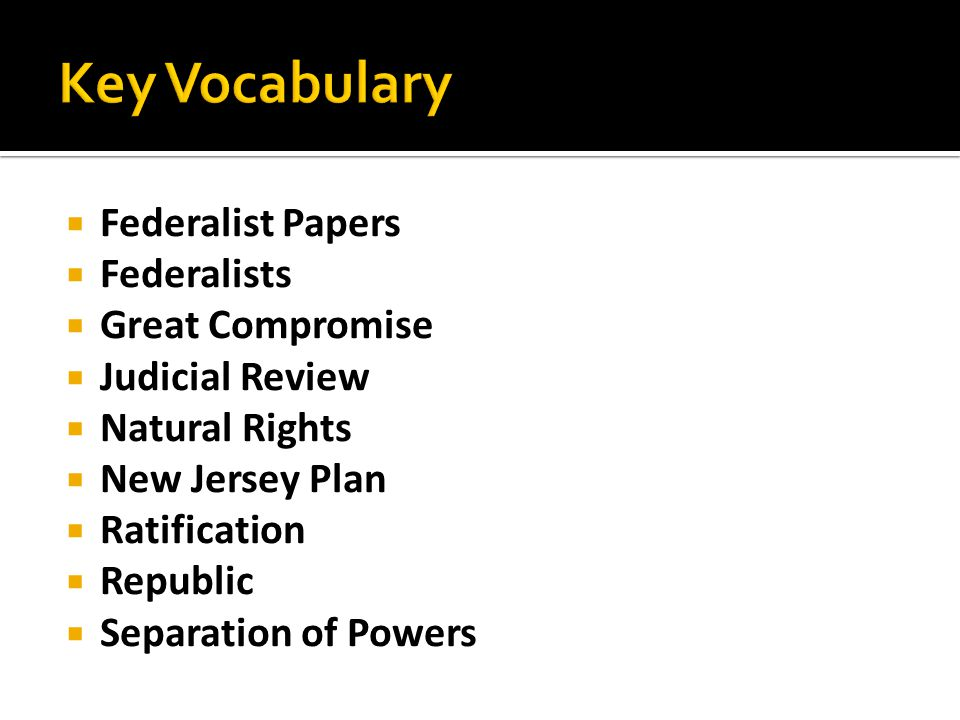 Key Vocabulary Federalist Papers Federalists Great Compromise