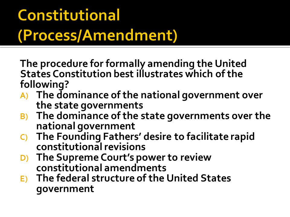 Constitutional (Process/Amendment)