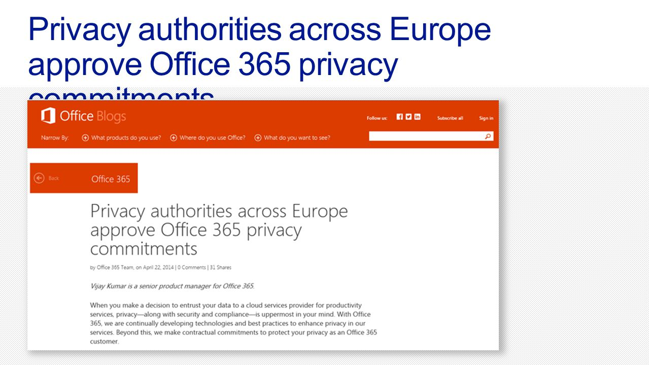 Microsoft Office365 4/13/2017. Privacy authorities across Europe approve Office 365 privacy commitments.
