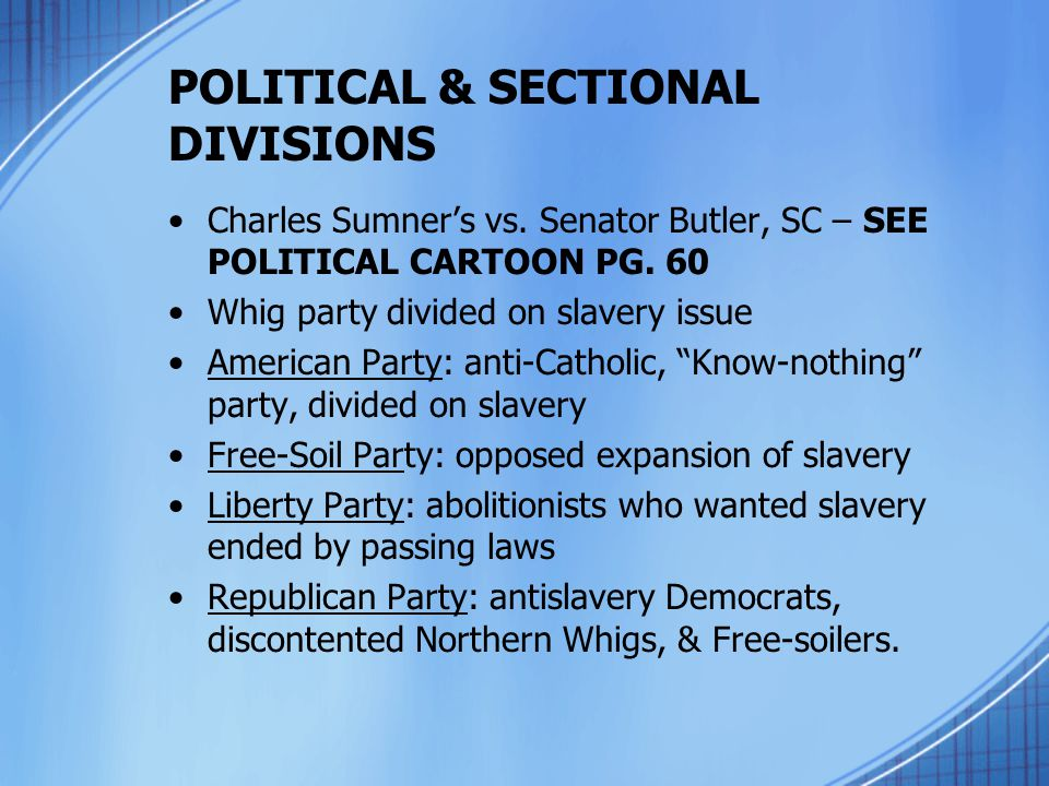 POLITICAL & SECTIONAL DIVISIONS