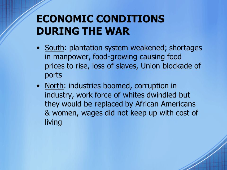ECONOMIC CONDITIONS DURING THE WAR