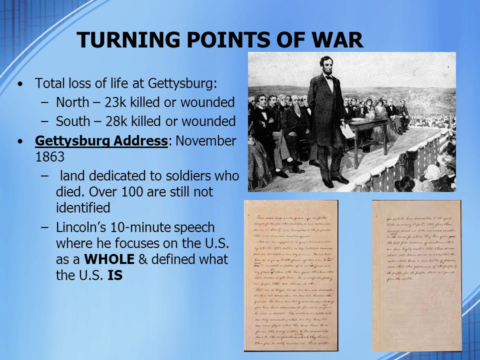 TURNING POINTS OF WAR Total loss of life at Gettysburg: