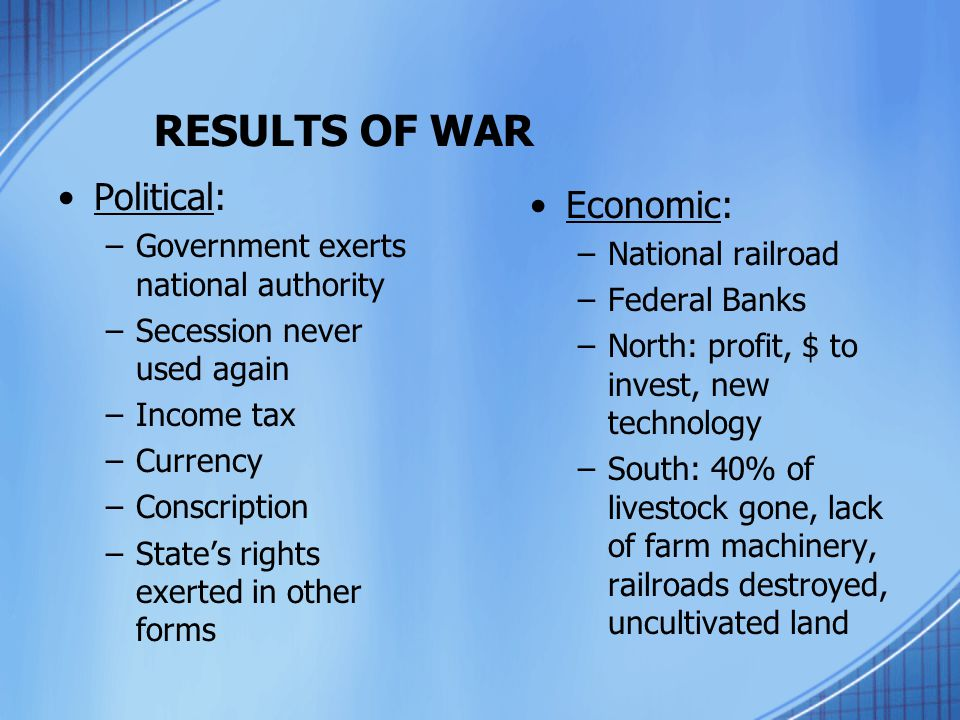 RESULTS OF WAR Political: Economic: