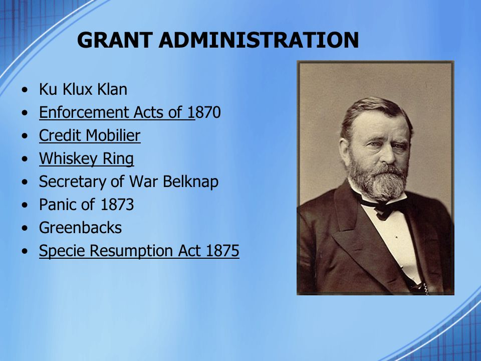 GRANT ADMINISTRATION Ku Klux Klan Enforcement Acts of 1870