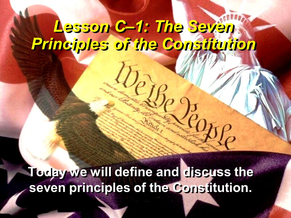 Lesson C–1: The Seven Principles of the Constitution