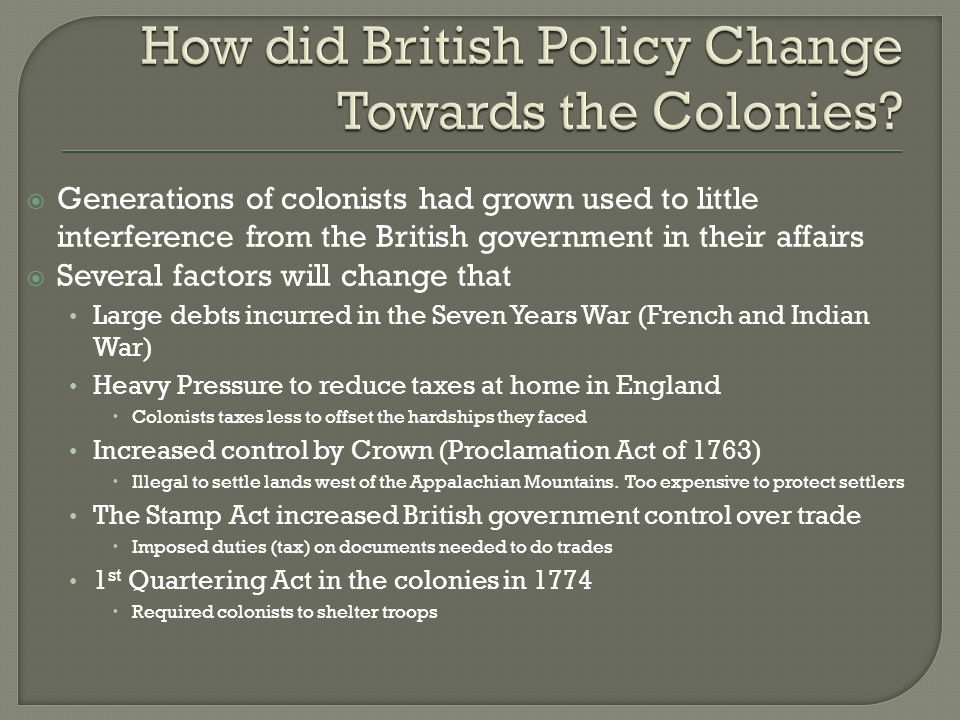 How did British Policy Change Towards the Colonies