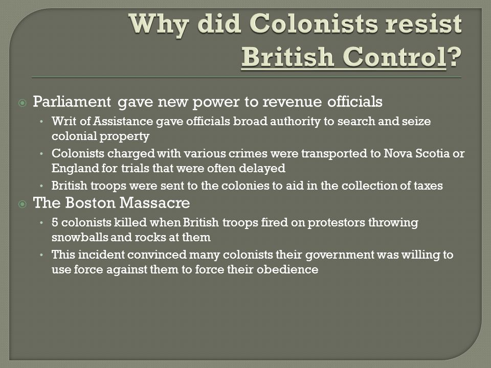 Why did Colonists resist British Control