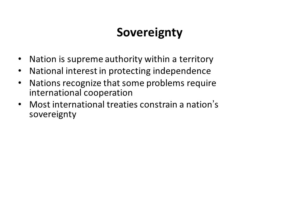 Sovereignty Nation is supreme authority within a territory