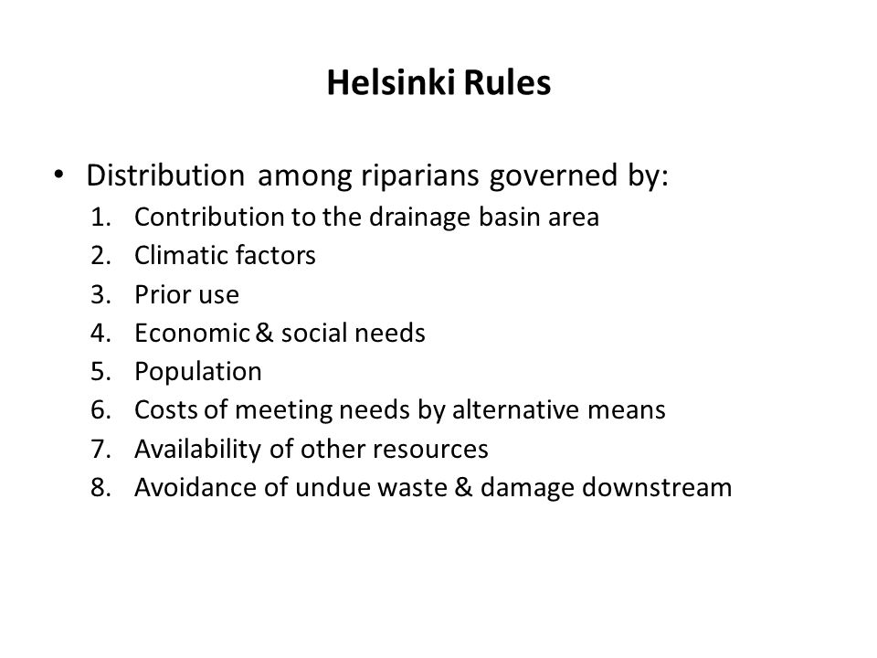 Helsinki Rules Distribution among riparians governed by: