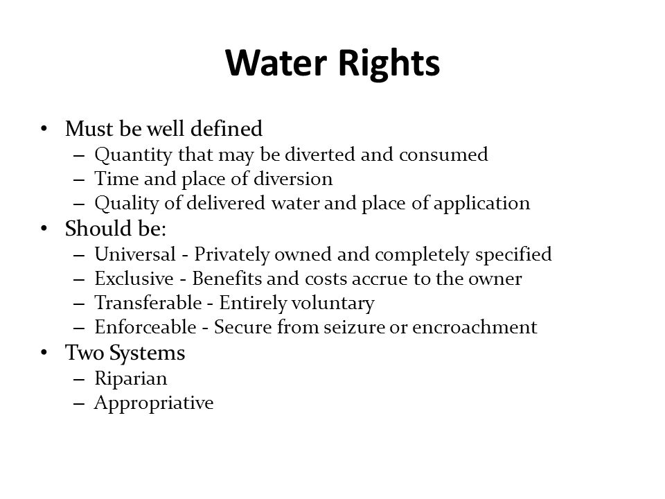 Water Rights Must be well defined Should be: Two Systems