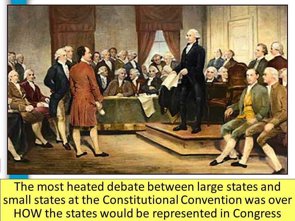 The most heated debate between large states and small states at the Constitutional Convention was over HOW the states would be represented in Congress