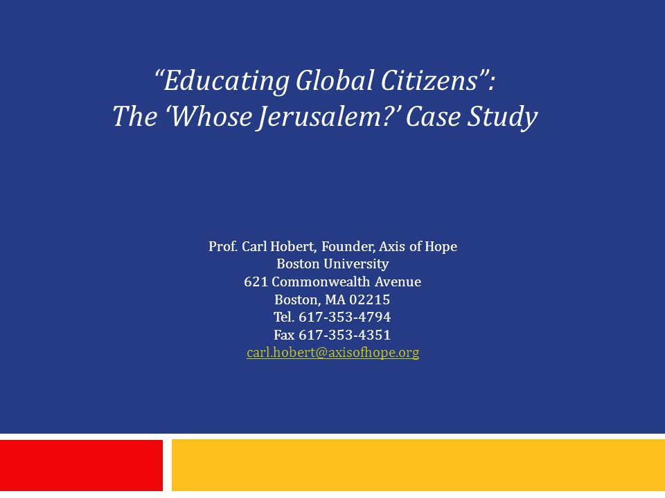 Educating Global Citizens : The 'Whose Jerusalem ' Case Study