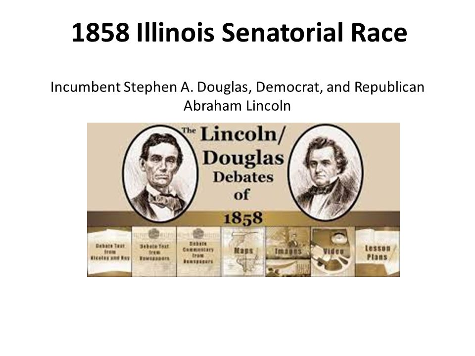 1858 Illinois Senatorial Race