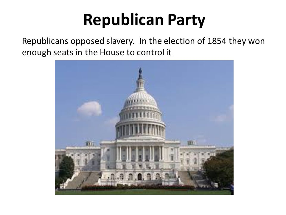 Republican Party Republicans opposed slavery.